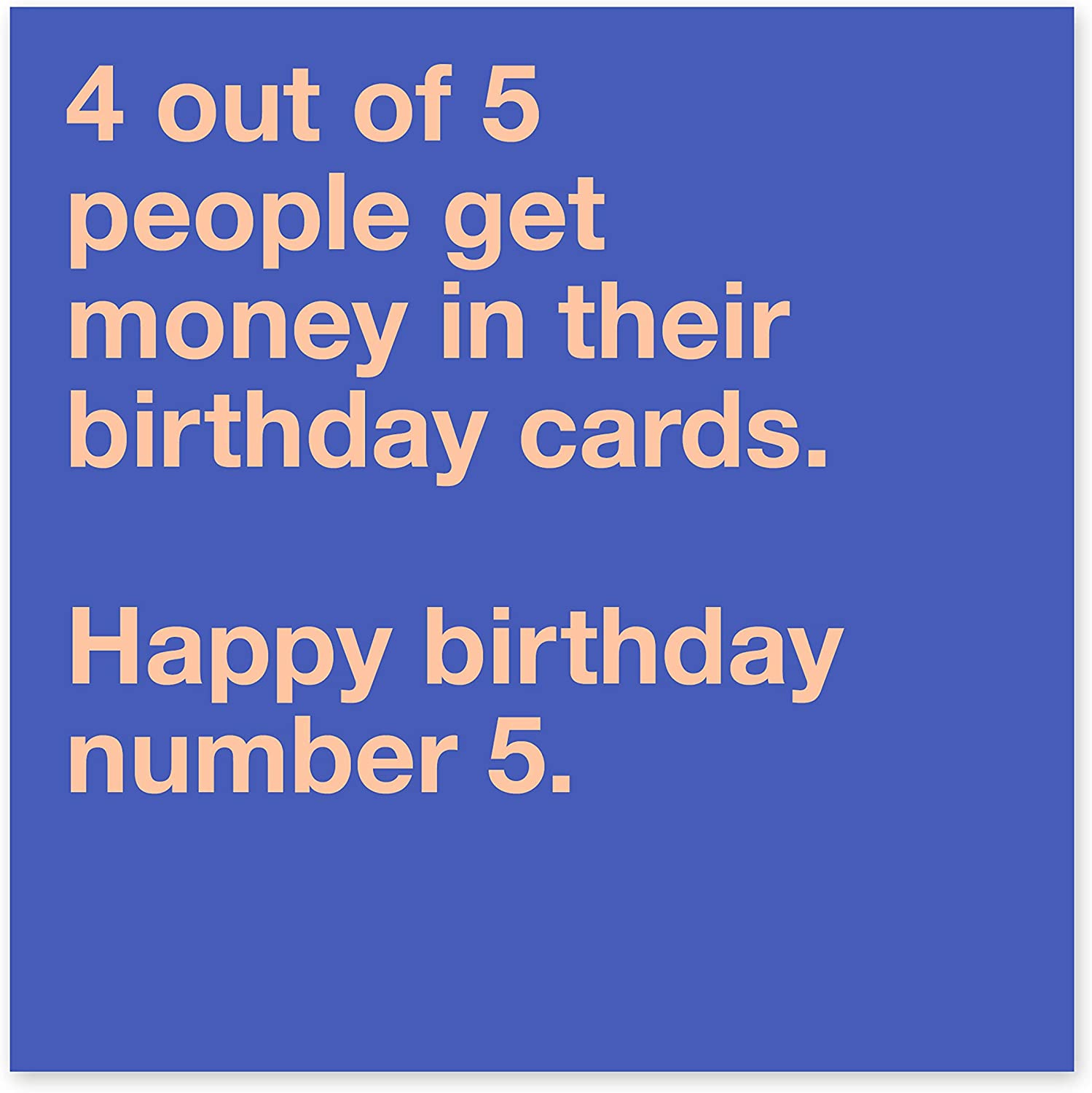 Funny Birthday Card4 Out of 5 People for Men /& Women Central 23 Mum Dad Husband Wife Brother Sister Cute Animal Dog Cards Joke Humour Witty Pun Banter 21st 30th 40th