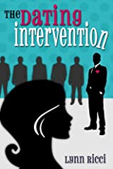 The Dating Intervention Kindle Edition