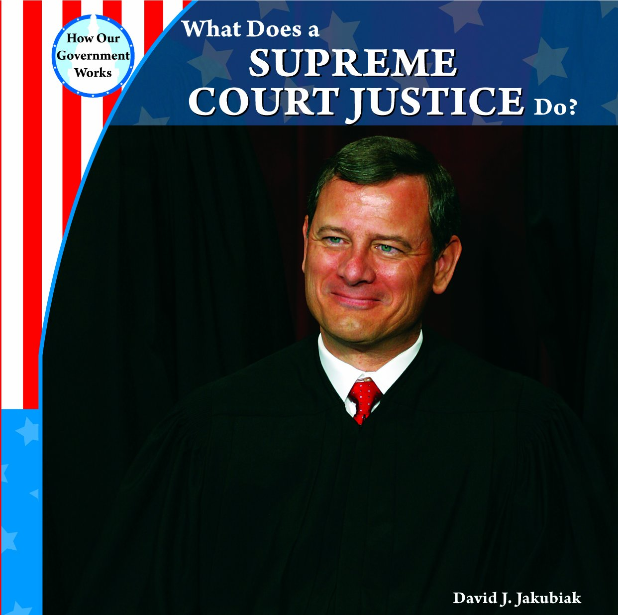 What Does a Supreme Court Justice Do? (How Our Government Works)