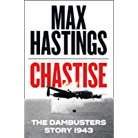 Chastise: The Dambusters (English Edition)