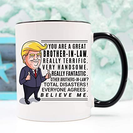 Trump Mug Brother In Law Gift Gifts For Birthday