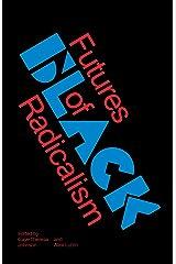 Futures of Black Radicalism Kindle Edition