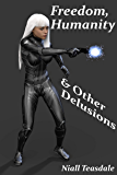 Freedom, Humanity, and Other Delusions (Death's Handmaiden Book 3)