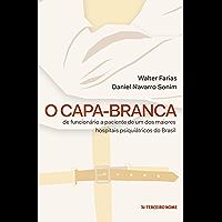 O capa-branca: De funcionário à paciente de um dos maiores hospitais psiquiátricos do Brasil