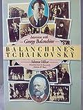 Balanchine's Tchaikovsky: Interviews with George Balanchine