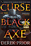 Curse of the Black Axe (Annals of the Nameless Dwarf Book 3)