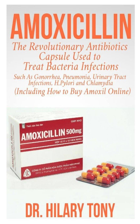 Amoxicillin The Revolutionary Antibiotics Capsule Used To Treat