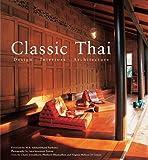 Classic Thai: Design * Interiors * Architecture