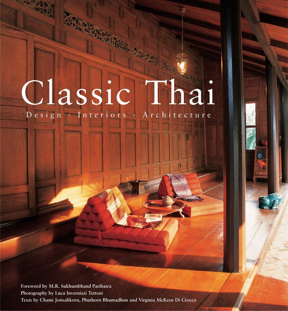 Classic Thai: Design * Interiors * Architecture: Chamsai ...