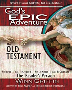 God's EPIC Adventure. The Old Testament: Prologue | Act 1: Creation | Act 2: Chaos | Act 3: Covenant(The Reader's Edition)