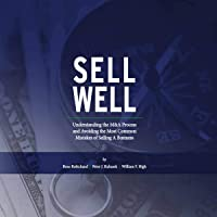 Sell Well: Understanding the M&A Process and Avoiding the Most Common Mistakes of Selling a Business