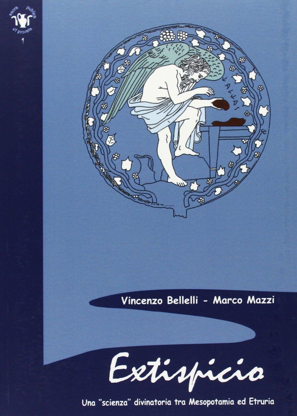 Extispicio. Una scienza divinatoria tra Mesopotamia ed Etruria Copertina flessibile – 1 gen 2013 Vincenzo Bellelli Marco Mazzi Scienze e Lettere 8866870315