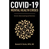 COVID-19/Mental Health Crises: Holistic Understanding and Solutions