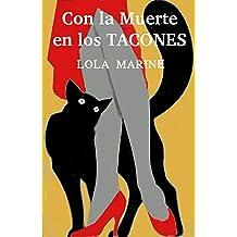 Con la Muerte en los TACONES (Spanish Edition) Jun 28, 2017