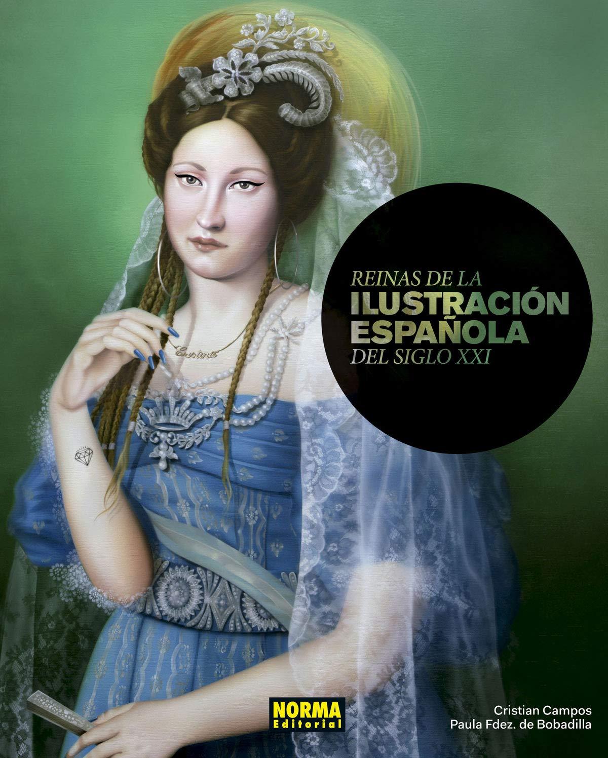 Reinas de la Ilustración Española del Siglo XXI: Amazon.es: Campos, Christian, Fernández de Boadilla, Paula: Libros