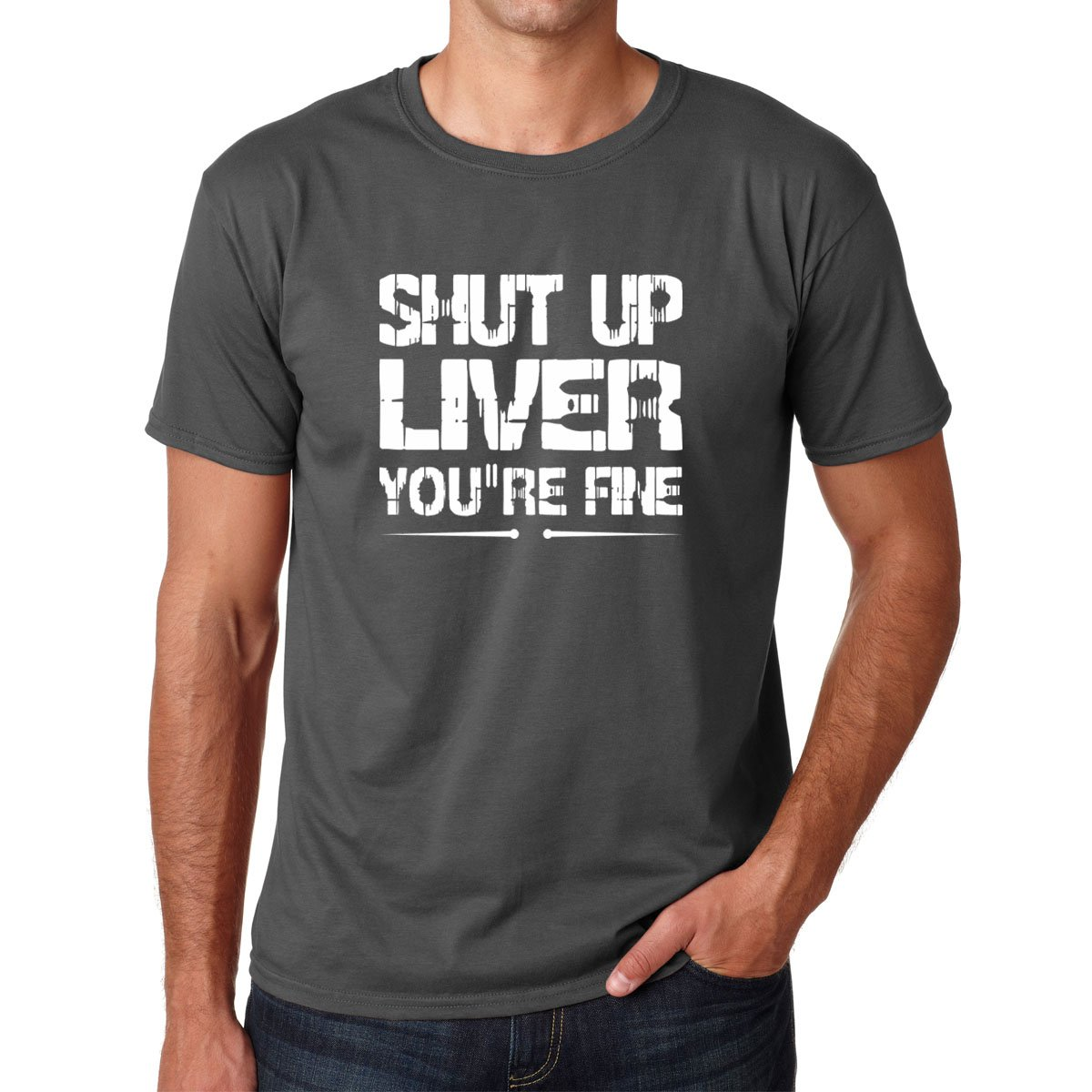CrazWear Shut up liver you're fine - Funny Drinking Gift Prime Cotton Men's T-Shirt (Large, Charcoal)