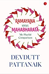 Ramayana Versus Mahabharata: My Playful Comparison Kindle Edition