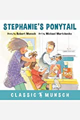 Stephanie's Ponytail (Classic Munsch) Kindle Edition