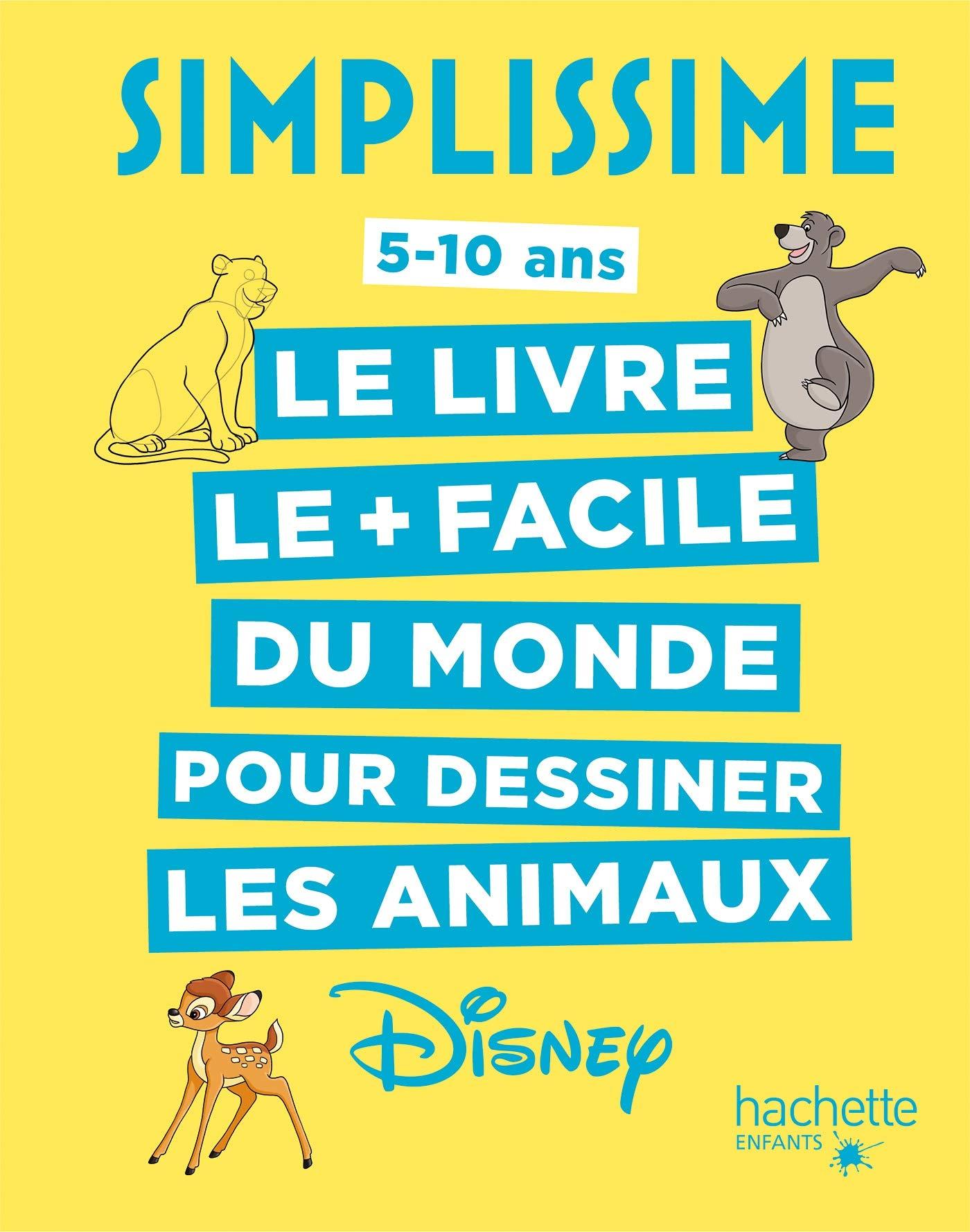 Simplissime Le Livre Pour Dessiner Les Animaux Disney Le Plus