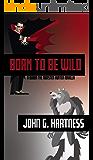 Born to Be Wild: A Bubba the Monster Hunter Novella