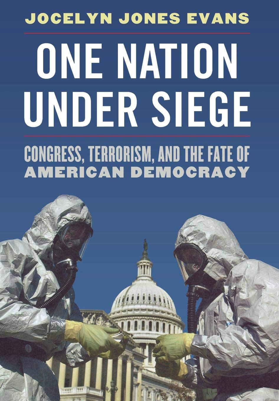 One Nation Under Siege: Congress, Terrorism, and the Fate of American Democracy ebook