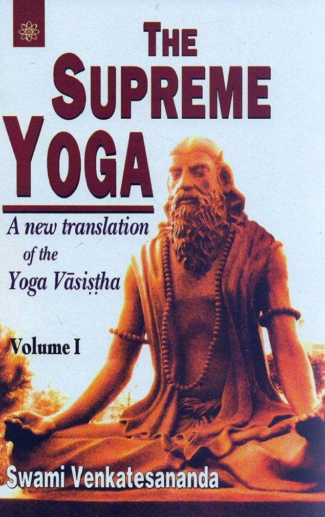 The Supreme Yoga A New Translation Of The Yoga Vasistha 2 Volume Swami Venkatesananda 9788178222608 Amazon Com Books