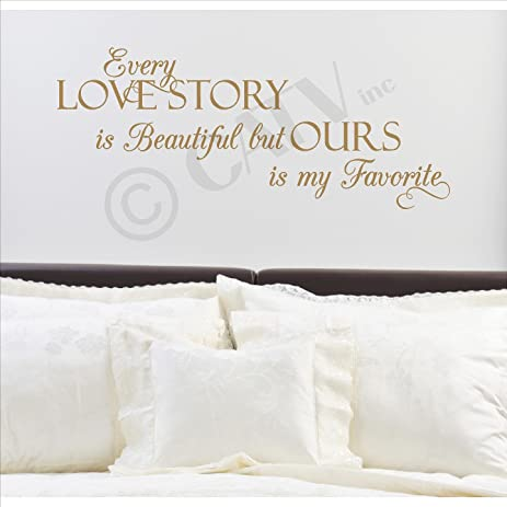 Amazon Com Every Love Story Is Beautiful But Ours Is My Favorite