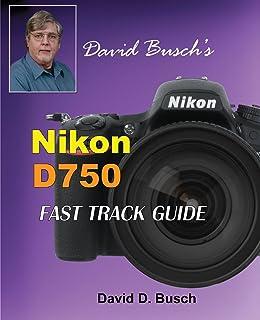 mastering the nikon d750 darrell young 9781937538651 amazon com