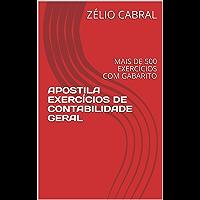 APOSTILA EXERCÍCIOS DE CONTABILIDADE GERAL: MAIS DE 500 EXERCÍCIOS COM GABARITO