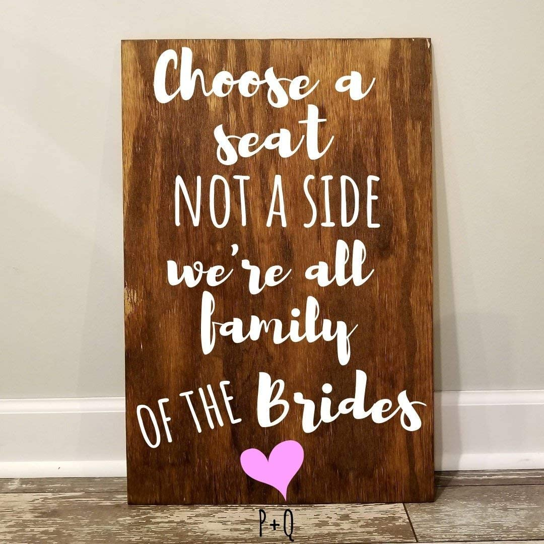LGBT Wedding Choose a Seat Not A Side were All Family of The Brides Same Sex Wedding Ceremony Sign LGBT Pride Lesbian Wedding Decor 18X24 inch