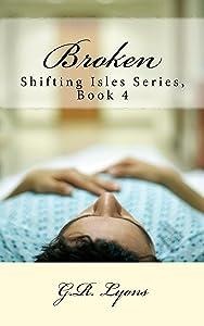 Broken (Shifting Isles Book 4)