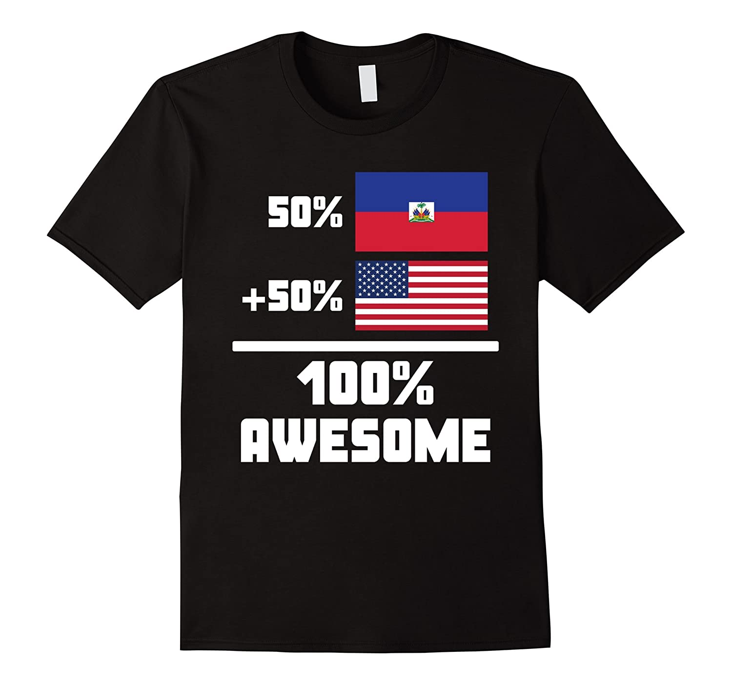 50 Haitian 50 American 100 Awesome Funny Flag T-Shirt-CD