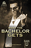 What the Bachelor Gets (Billionaire Cowboys Book 1)
