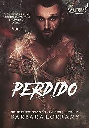 PERDIDO | VOL.1 | LIVRO IV | SÉRIE ENFRENTANDO O AMOR