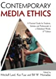 Contemporary Media Ethics: A Practical Guide for Students, Scholars and Professionals, 2nd Ed.