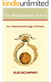 The Philosophers of Fire: For a feeble epistemology of Alchemy