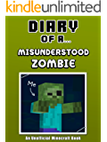 Diary of a Misunderstood Zombie [An Unofficial Minecraft Book] (Crafty Tales Book 2)