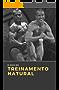Natural Bodybuilding : O Guia Completo De Treino