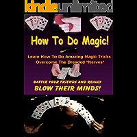 How To Do Magic! - Magic Tricks Tutorial (Magic Card Tricks Book 1) (English Edition)