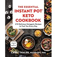 The Essential Instant Pot Keto Cookbook: 210 Delicious Ketogenic Recipes to Fuel You Every Day