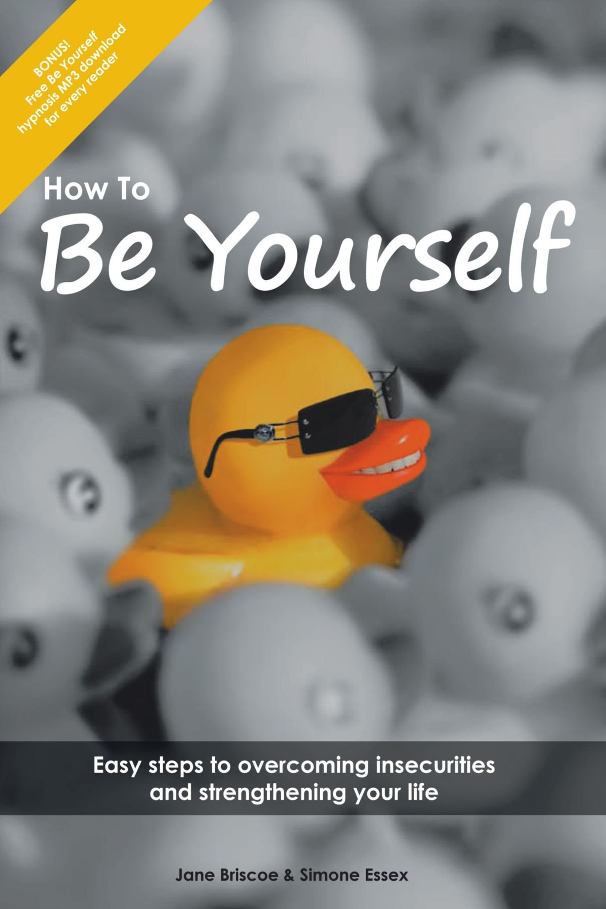 Read Online How to be Yourself: Easy Steps to Overcoming Insecurities and Strengthening Your Life pdf