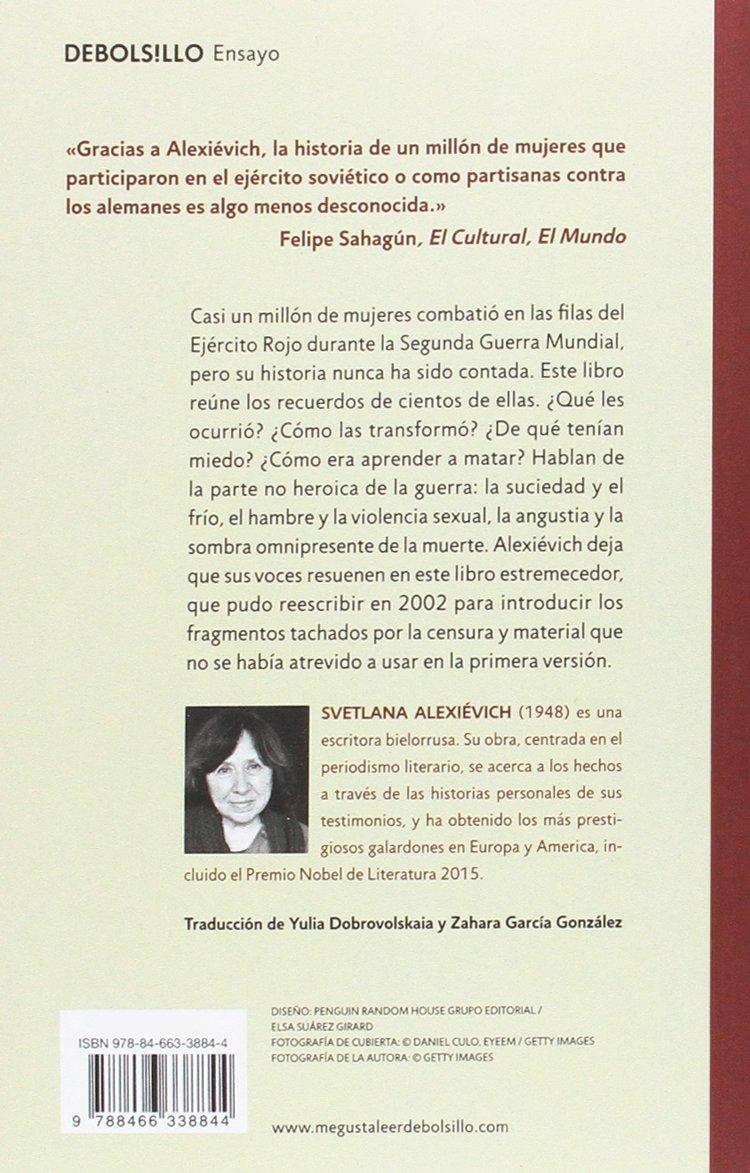 La guerra no tiene rostro de mujer (ENSAYO-CRÓNICA): Amazon.es: Svetlana  Alexiévich, Ioulia Dobrovolskaia;: Libros