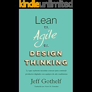 Lean vs Agile vs Design Thinking: Lo que realmente necesitas conocer para construir productos digitales con equipos de…