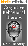 Cognitive Behavioral Therapy: A Guide and Techniques to CBT
