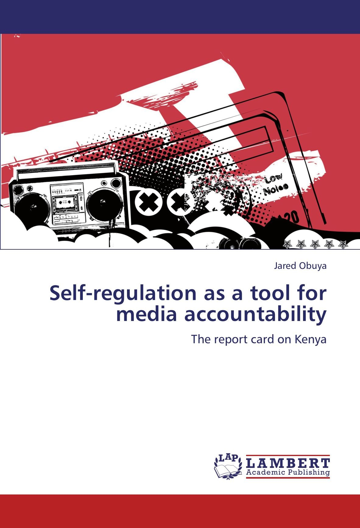 Read Online Self-regulation as a tool for media accountability: The report card on Kenya ebook