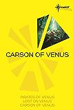 Carson of Venus SF Gateway Omnibus: Pirates of Venus, Lost on Venus, Carson of Venus (Sf Gateway Library)