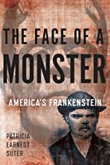 The Face of a Monster: America's Frankenstein Paperback