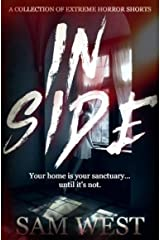 Inside: A Collection Of Extreme Horror Shorts Kindle Edition