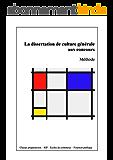 La dissertation de culture générale aux concours: classes préparatoires, IEP, écoles de commerce, fonction publique