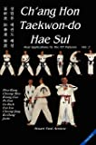 Ch'ang Hon Taekwon-do Hae Sul - Real Applications to the ITF Patterns: Vol 2